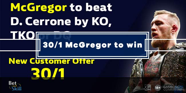 30/1 Conor McGregor to beat Cerrone at William Hill (By KO, TKO or DQ)