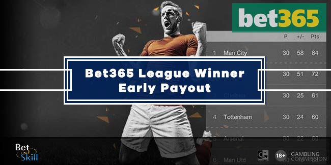 Bet365 League Winner Early Payout - Get Paid If Your Team Goes 10 Points Ahead