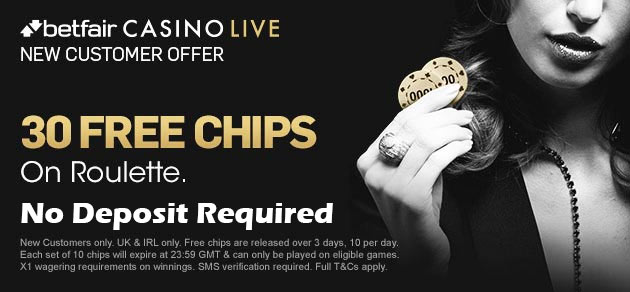 betfair casino live 30 free chips