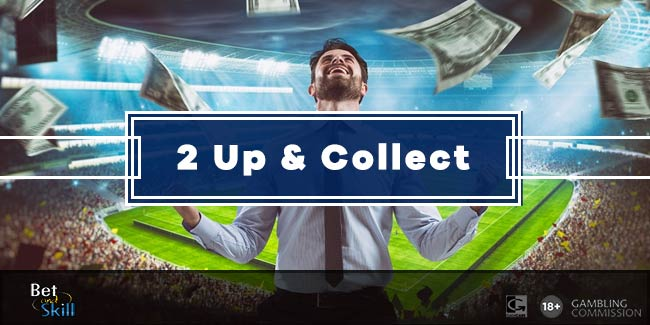 What Is The 2 Up & Collect Market? Our Early Payout Betting Guide