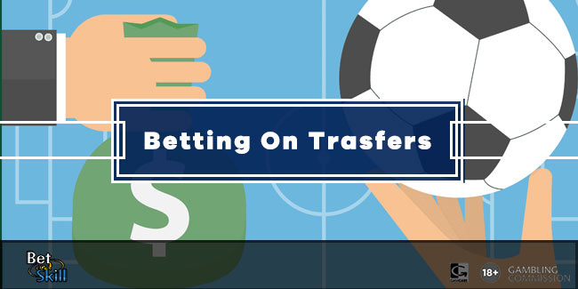 Betting On Transfers: Your Ultimate Guide