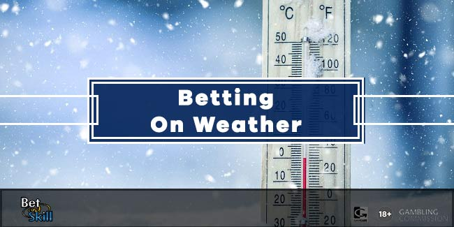 Betting On The Weather: Bring Some Sunshine To Your Wagers