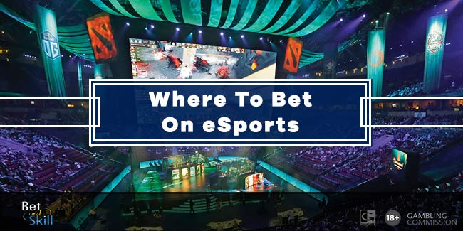 Where To Bet On eSports: Your Guide To The Best Bookies