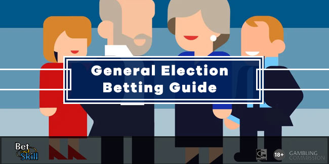 General Election Betting 2019: Your Complete Guide