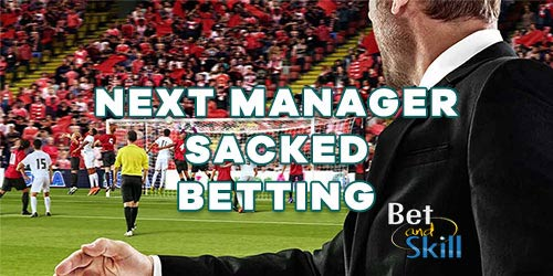 Next Manager To Be Sacked: How To Bet On This Market