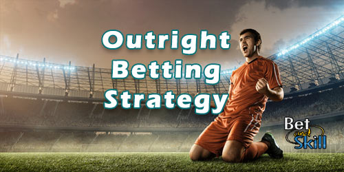 Outright Betting: Long Term Betting Strategy Explained