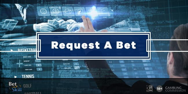 Request a Bet - How To Request You Own Odds From Bookmakers