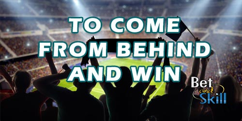To Come From Behind and Win Betting Tips