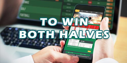 To Win Both Halves Betting Tips