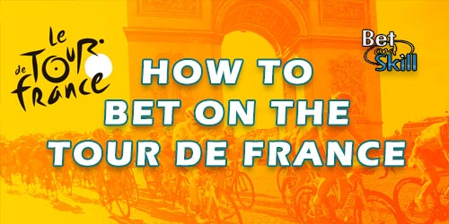How To Bet On The Tour de France: The Complete Guide
