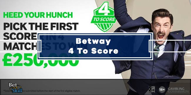 Betway 4 To Score Betting Tips & Predictions - Win £25k jackpot!