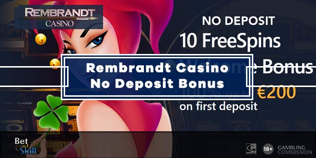 Rembrandt Casino 10 Free Spins On Sign Up + €200 Bonus