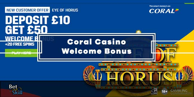 Coral Casino Offer: Deposit £10 Get £50 Free Bonus
