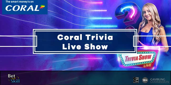 Coral Primetime Trivia Show: Win £1000 Every Night