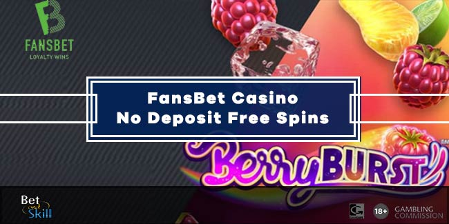 FansBet 20 No Deposit Free Spins On BerryBurst Slot - No Wagering!