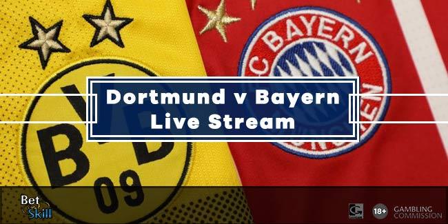 Watch Borussia Dortmund vs Bayern Free Live Stream at Bet365