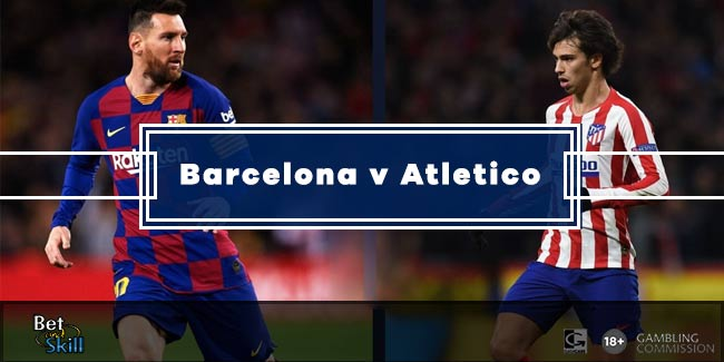 Barcelona vs Atletico Madrid Betting Tips, Predictions, Live Stream & Lineups (La Liga - 30.6.2020)