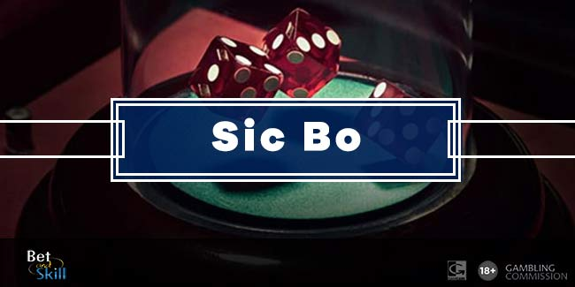 How To Play Sic Bo - Rules, Strategies & Bonuses