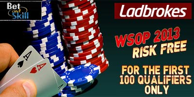 Win WSOP Package Risk Free with Ladbrokes Poker! First 100 qualifiers only