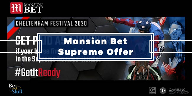 Mansion Bet Cheltenham Offer - Get Paid If 2nd In The Supreme Novices'