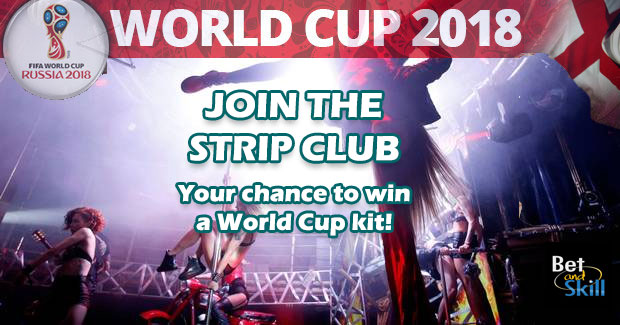 Join The Strip Club: Your Chance To Win A World Cup Kit Of Your Choice!