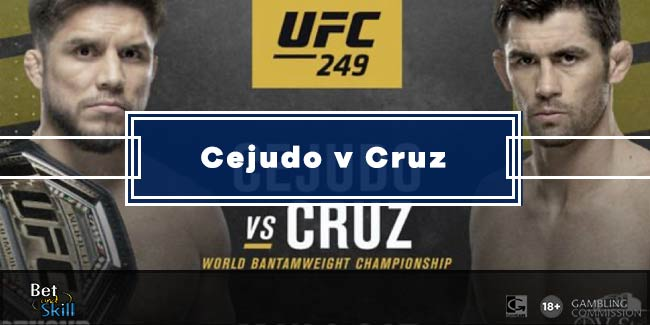 Cejudo vs Cruz Betting Tips, Predictions, Odds & Free Bets (UFC 249)