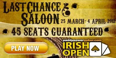 paddypowerpoker.com launches Irish Open Last Chance Saloon with 45 seats guaranteed
