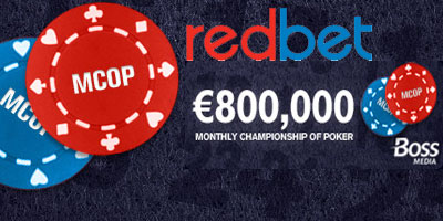 Redbet €800,000 Monthly Championships of Poker (MCoP)