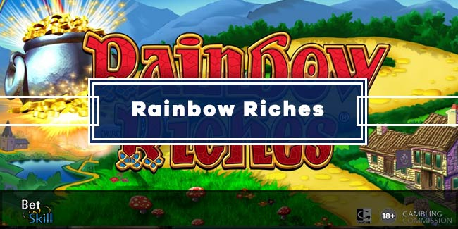 Rainbow Riches: Everybody's Favourite Slot With Free Spins, Free Play & All You Need To Know