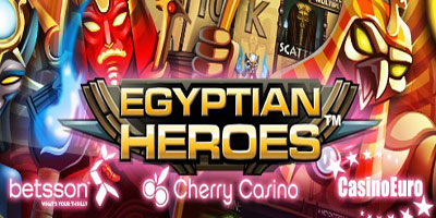 Egyptian Heroes: A brand new videoslot is out now at CasinoEuro, Betsson and at Unibet