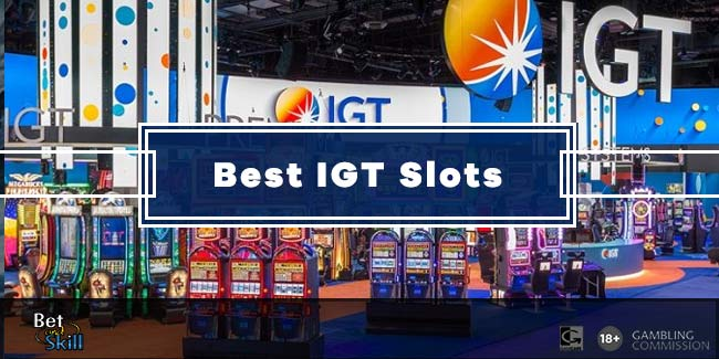 The Best IGT Slots To Play Today