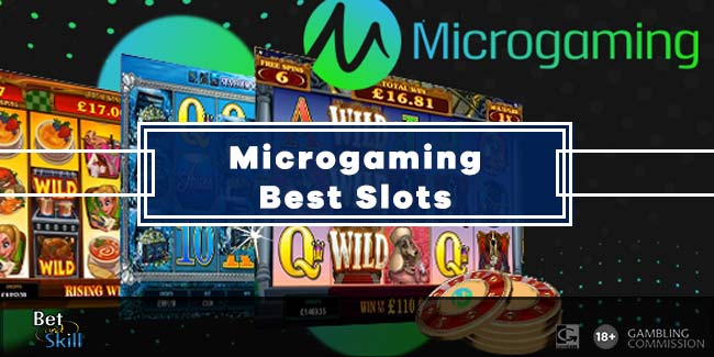 The Best Microgaming Slots To Play Right Now