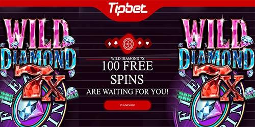 Tipbet Casino 100 No Deposit Free Spins On Wild Diamond 7x