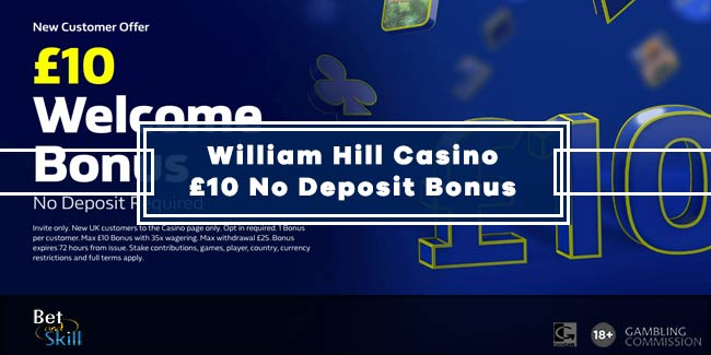 William Hill Casino £10 No Deposit Bonus (As Seen On TV)