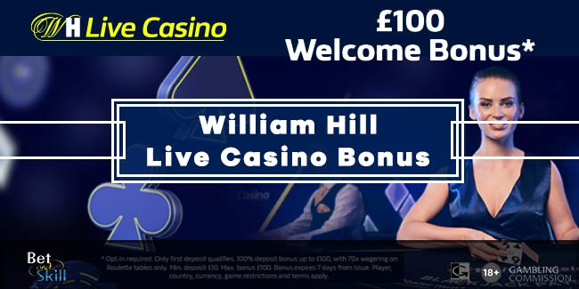William Hill Live Casino | 100% Deposit Bonus Up to £100