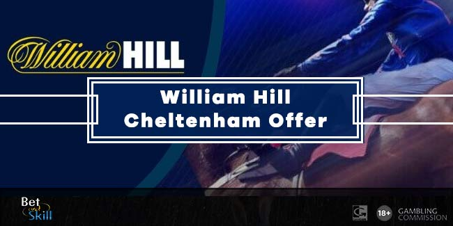 William Hill Money Back If 2nd On Every Cheltenham Race