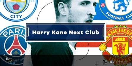 Harry Kane Next Club Predictions, Betting Tips & Odds